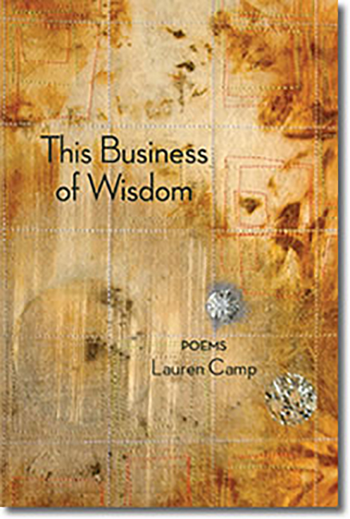 This Business of Wisdom,Poems by Lauren Camp